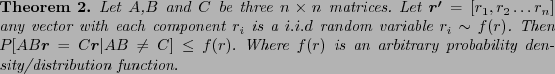 \begin{theorem} Let $A$,$B$\ and $C$\ be three $n \times n$\ matrices. Let $\vec... ...$f(r)$\ is an arbitrary probability density/distribution function. \end{theorem}